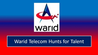 Warid Telecom Hunts for Talent