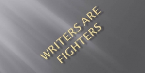 Writers Are Fighters