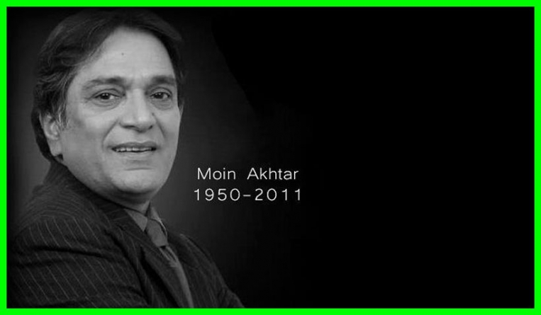 Moin Akhtar's Fourth Death Anniversary Today